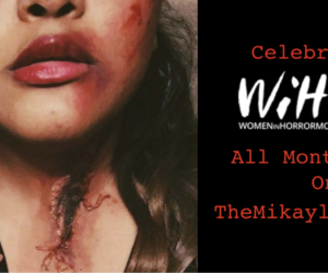 Mikayla Anderson: Women in Horror Month Blog Series