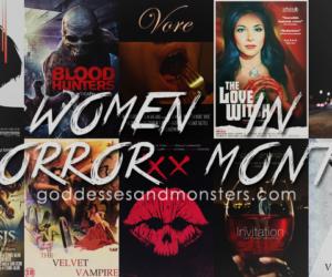 Women in Horror Month at Goddesses & Monsters (Blog Series)